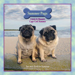 Summer Pugs, Lizzie and Mason's Cape Cod Summer by Sue and Andrew Newman